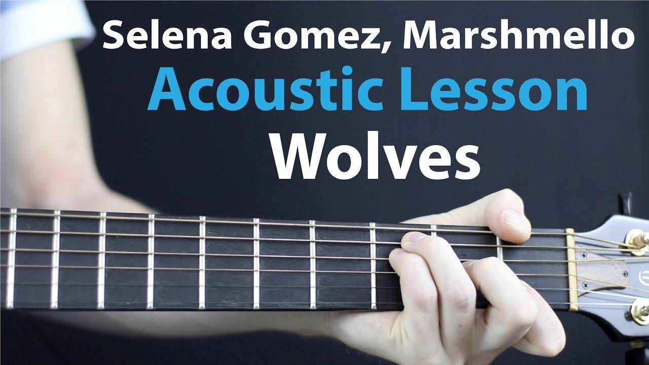 Wolves – Selena Gomez, Marshmello: Acoustic Guitar Lesson