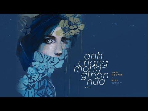 Anh Chẳng Mong Gì Hơn Nữa - Thái Nguyễn ft. Mint 「Lyrics Video」 #Chang - Thời lượng: 4 phút, 1 giây.
