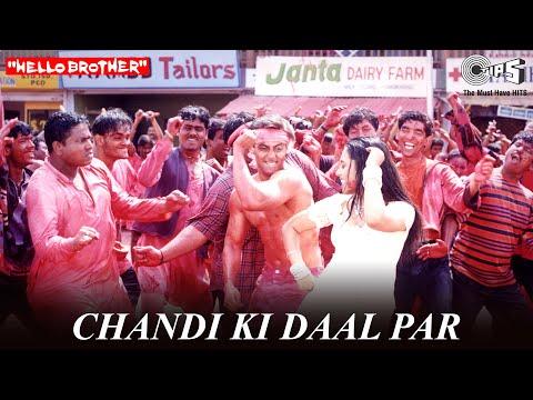 Video Chandi Ki Daal Par - Hello Brother | Salman Khan & Rani Mukherjee | Salman Khan & Alka Yagnik download in MP3, 3GP, MP4, WEBM, AVI, FLV January 2017