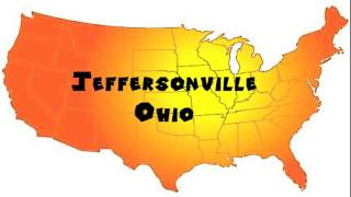 Jeffersonville (OH) United States  City pictures : How to Say or Pronounce USA Cities — Jeffersonville, Ohio