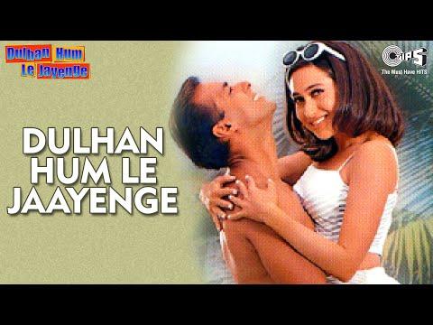 Dulhan Hum Le Jaayenge - Title Song - Salman Khan & Karisma Kapoor