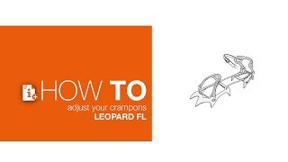 How to adjust your crampons LEOPARD FL by Petzl Sport