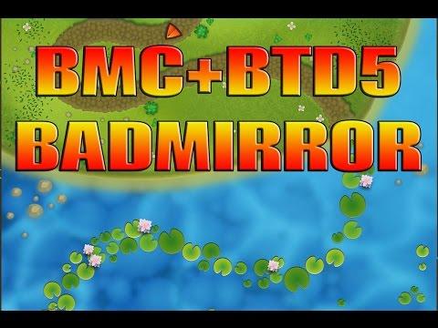 BMC+BTD5 Mashup - New Map Bad Mirror! (видео)