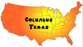 Columbus (TX) United States  city images : How to Say or Pronounce USA Cities — Columbus, Texas