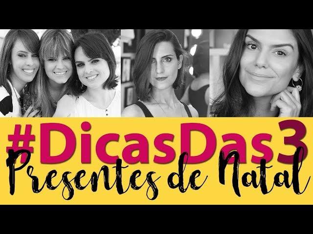 #DicasDas3   Presentes de Natal - 2Beauty