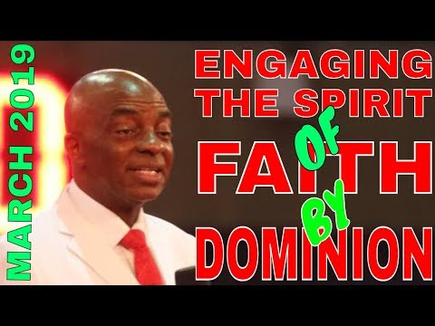 MARCH 2019 | ENGAGING THE SPIRIT OF FAITH FOR DOMIN #BISHOP DAVID OYEDEPO| #NEWDAWNTV #IHAVEDOMINION