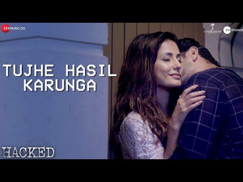 Video Tujhe Hasil Karunga - Hacked | Hina Khan | Stebin Ben | Sunny Inder | Kumaar | Vikram Bhatt download in MP3, 3GP, MP4, WEBM, AVI, FLV January 2017