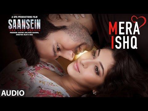 Mera Ishq Full Audio Song | SAANSEIN | Arijit Sing