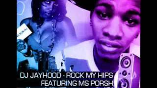 Video DJ JAYHOOD ROCK MY HIPS FT MS PORSH MP3, 3GP, MP4, WEBM, AVI, FLV November 2018