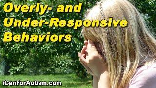 Regulate Overly & Under-Responsive Behaviors (video)