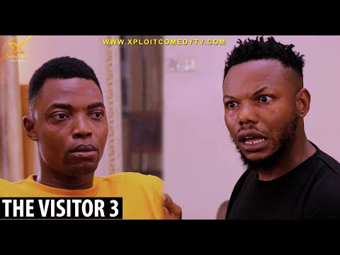 THE VISITOR EP 3(XPLOIT COMEDY)