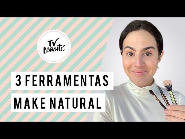 3 ferramentas para arrasar no make natural - TV Beauté | Vic Ceridono - Victoria Ceridono
