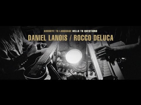 Daniel Lanois - Goodbye To Language, Hello To Questions #8