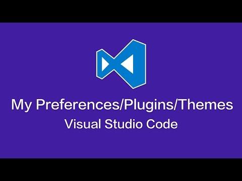 Visual Studio Code - My Preferences/Plugins/Themes