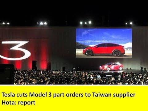 Tesla cuts Model 3 part orders to Taiwan supplier Hota