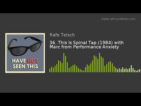 36. This Is Spinal Tap (1984) with Marc from Performance Anxiety