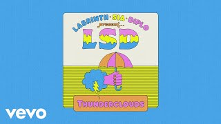 Video LSD - Thunderclouds (Official Audio) ft. Sia, Diplo, Labrinth MP3, 3GP, MP4, WEBM, AVI, FLV Agustus 2018
