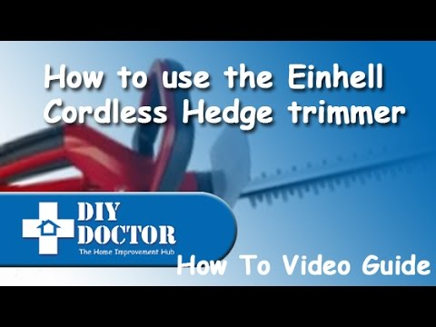 How to use the Einhell Cordless Hedge Cutter or Hedge trimmer