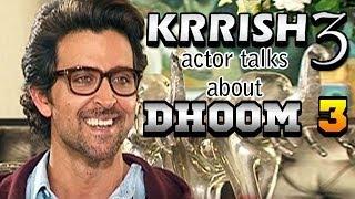 Krrish 3 - Hrithik Roshan talks about Aamir Khan's Dhoom 3