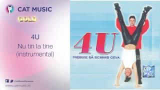 4U - Nu tin la tine (instrumental)