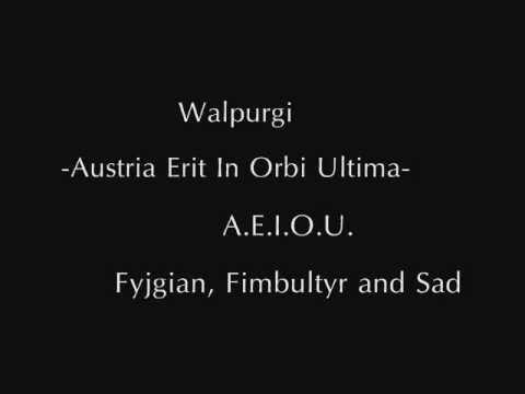 Walpurgi - Austria Erit In Orbi Ultima