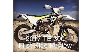 10. 2017 TE 300 First Ride Review