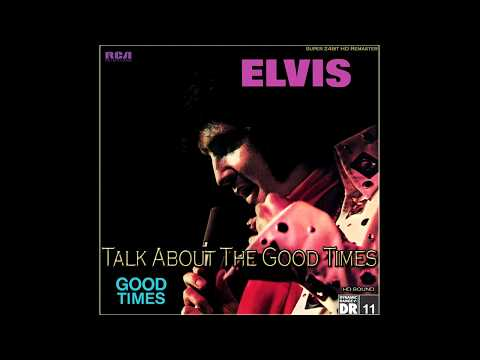 Elvis Presley - Talk About The Good Times [Super 24bit HD Audiophile Remaster], HQ
