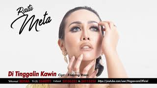 Ratu Meta - Di Tinggalin Kawin (Official Audio Video)