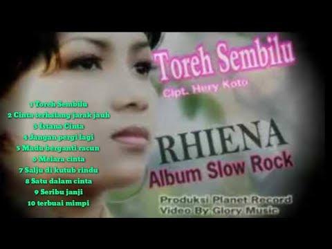 Rhiena Toreh sembilu full album