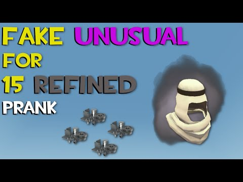TF2 - FAKE UNUSUAL FOR 15 REFINED!