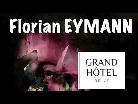 Exposition Florian EYMANN Grand Hôtel Brive