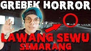 Video GREBEK GEDUNG HORROR LAWANG SEWU Semarang!!! MP3, 3GP, MP4, WEBM, AVI, FLV November 2018