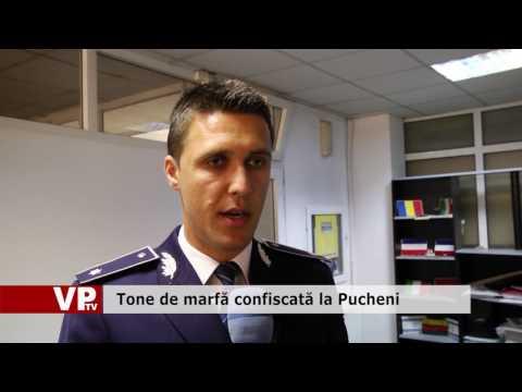 Tone de marfă confiscată la Pucheni