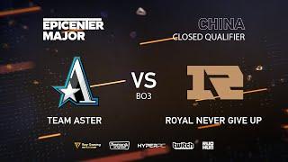 Team Aster vs RNG, EPICENTER Major 2019 CN Closed Quals , bo3, game 1 [Mortalles]