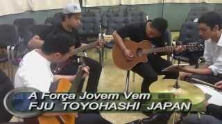 Toyohashi Japan  city photos : A Força Jovem Vem - FJU Toyohashi - Japan