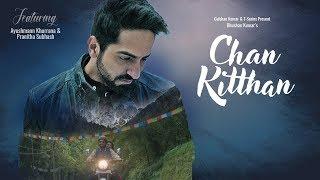 Official Video Chan Kitthan Song  Ayushmann  Pranitha  Bhushan Kumar  Rochak  Kumaar