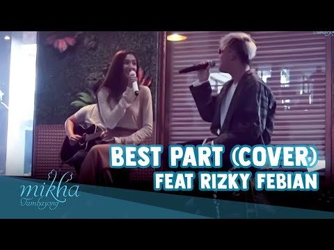 Best Part By Daniel Caesar (feat. H.E.R.) - Cover Mikha Feat Rizky #LIVE