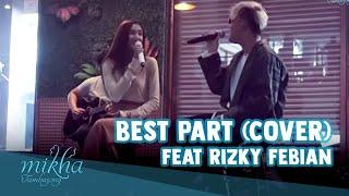 Best Part by Daniel Caesar (feat. H.E.R.) - Cover Mikha feat Rizky #LIVE