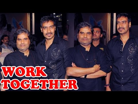 Ajay buries the hatchet with Vishal Bhardwaj!
