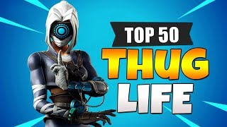 TOP 50 FORTNITE THUG LIFE MOMENTS EVERR (Fortnite Epic Wins & Fails Funny Moments)