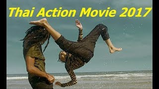 Nonton New Thai Action Movie 2017   Best Thai Kungfu Full English Sub Title Film Subtitle Indonesia Streaming Movie Download