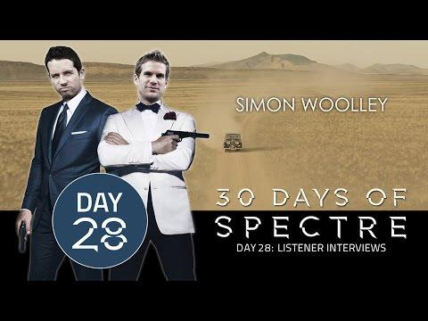 30 Days of SPECTRE Day #028: Listener Interview #8 - Simon Woolley | James Bond Radio