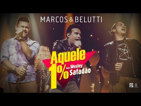 Marcos & Belutti part. Wesley Safadão - Aquele 1% (Clipe Oficial)