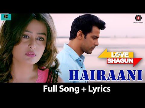Download Hairaani  | Love Shagun | Full Song + Lyrics| Arijit Singh, Sakina Khan |, Nidhi Subbaiah HD Mp4 3GP Video and MP3