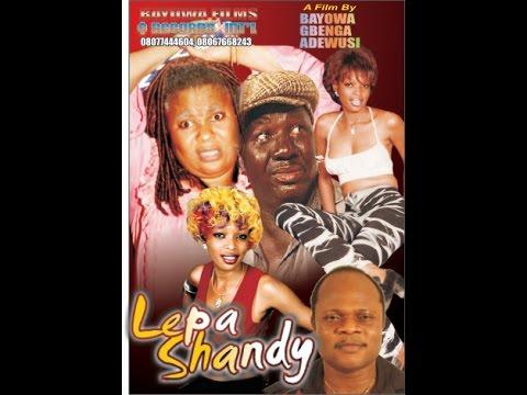 LEPA SHANDY by BAYOWA GBENGA ADEWUSI. FT. Sola Shobowale, Baba Suwe,  Evergreen Film