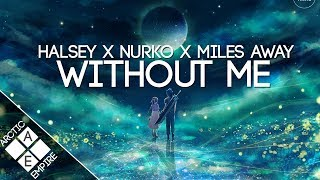 Halsey - Without Me (Nurko & Miles Away Remix) | Melodic Dubstep