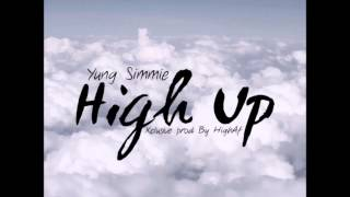Yung Simmie - HIGH UP  Prod By HIGHAF