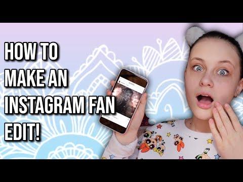 HOW TO MAKE AN INSTAGRAM FAN EDIT! (видео)