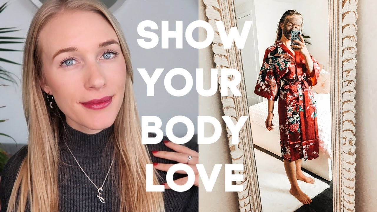 7 WAYS TO SHOW YOUR BODY LOVE