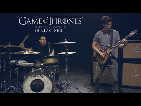 Game Of Thrones Theme Song (Rock Remix) - Our Last Night (GOT Rock Remix)